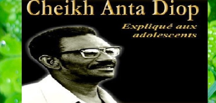 Remembering Cheikh Anta Diop; A Great African Thinker